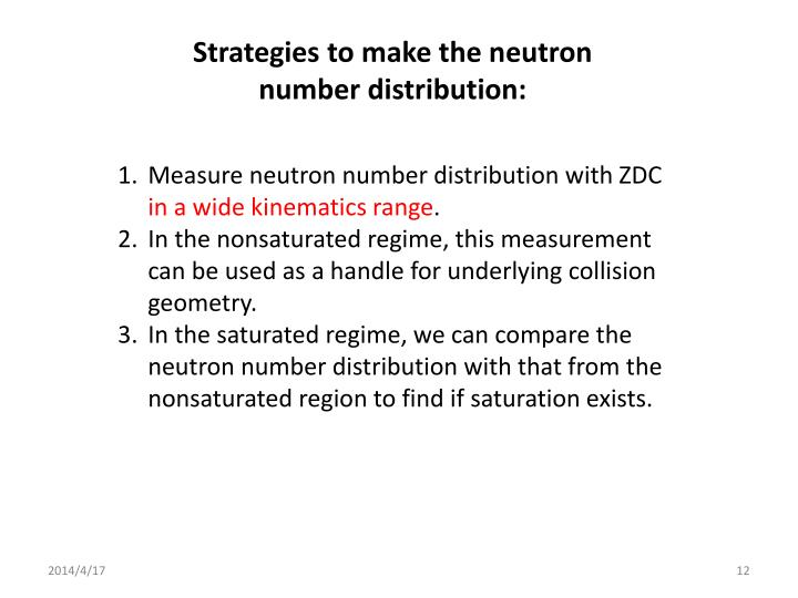 Strategies to make the neutron number distribution: