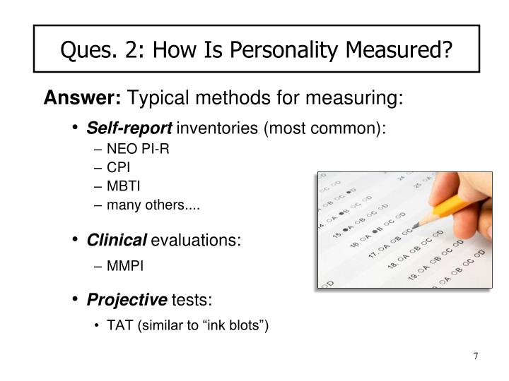 Ques. 2: How Is Personality Measured?