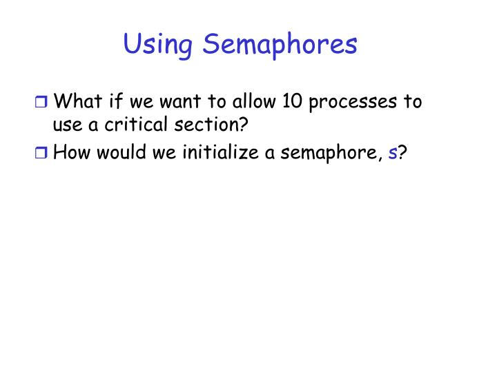 Using Semaphores