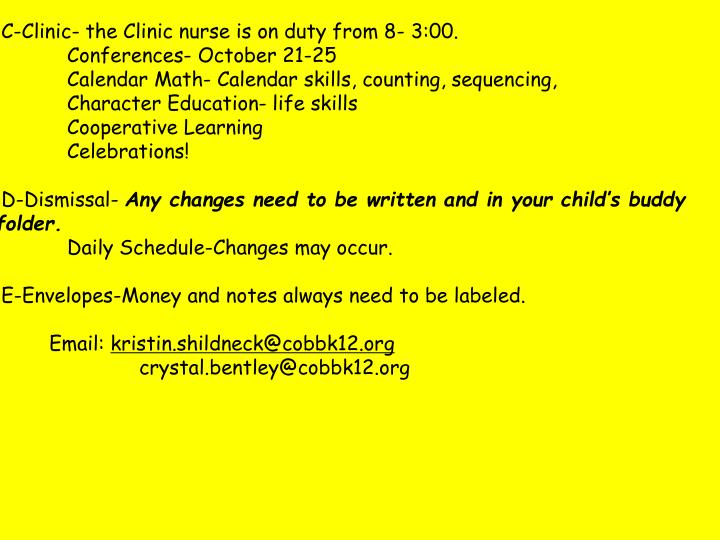 C-Clinic- the Clinic nurse is on duty from 8-