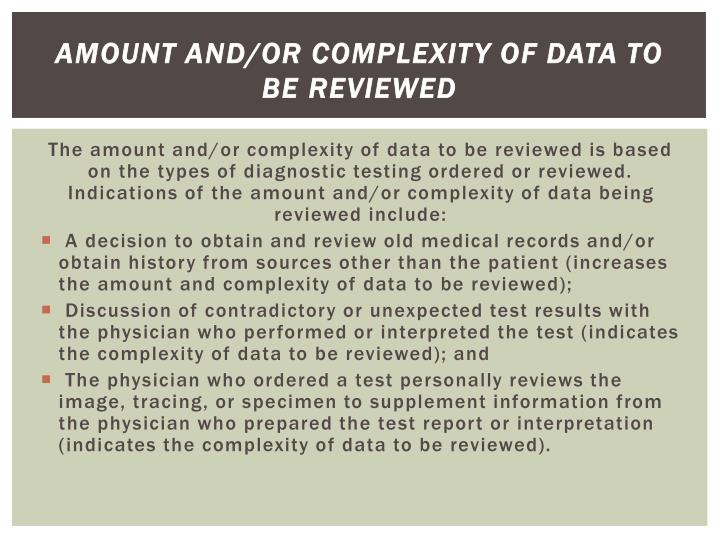 Amount and/or Complexity of Data to be Reviewed