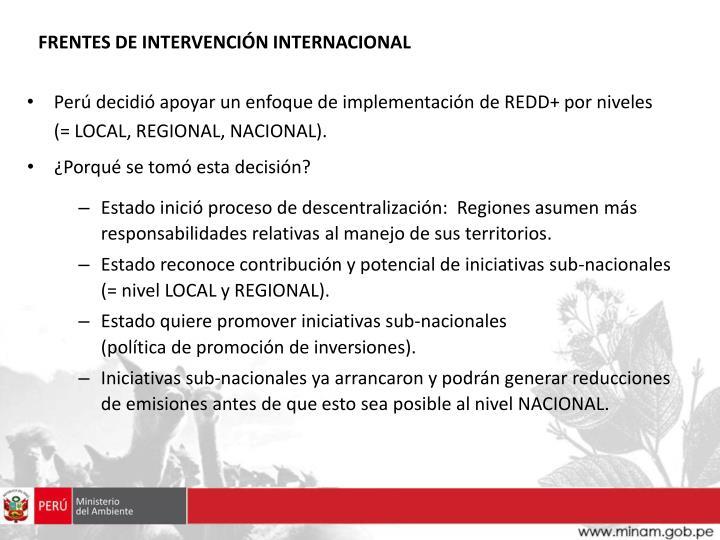Perú decidió apoyar un enfoque de implementación de REDD+ por niveles (= LOCAL, REGIONAL, NACIONAL).