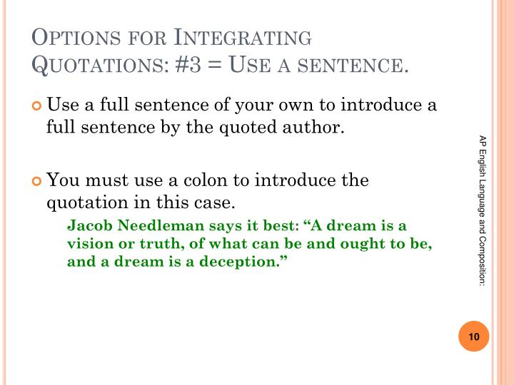 Options for Integrating Quotations: #3 = Use a sentence.