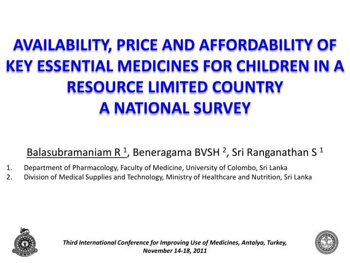 AVAILABILITY, PRICE AND AFFORDABILITY OF KEY ESSENTIAL MEDICINES FOR CHILDREN IN A RESOURCE LIMITED ...