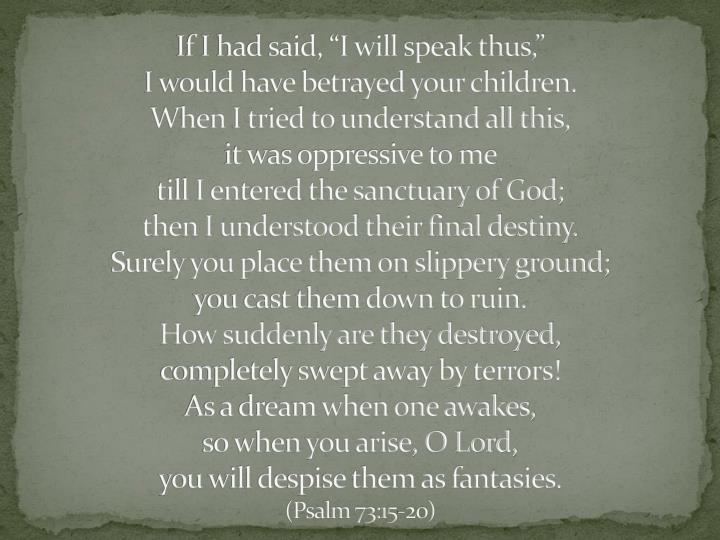 "If I had said, ""I will speak thus,"""