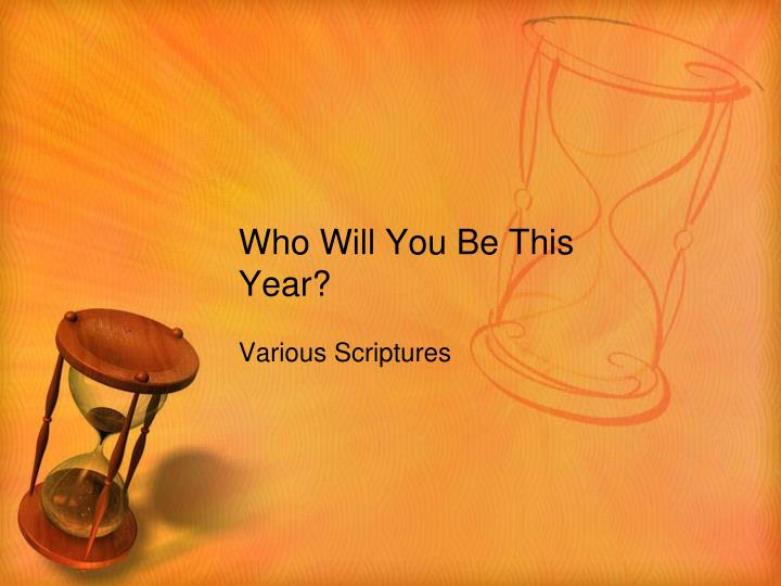 Who will you be this year