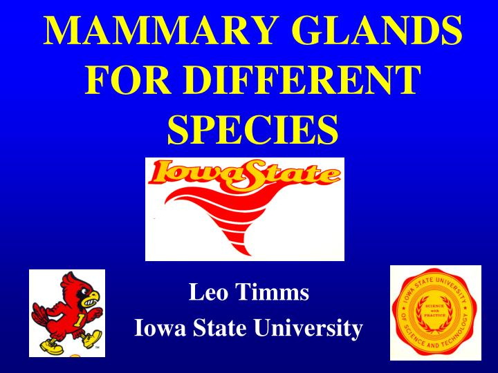 Mammary glands for different species