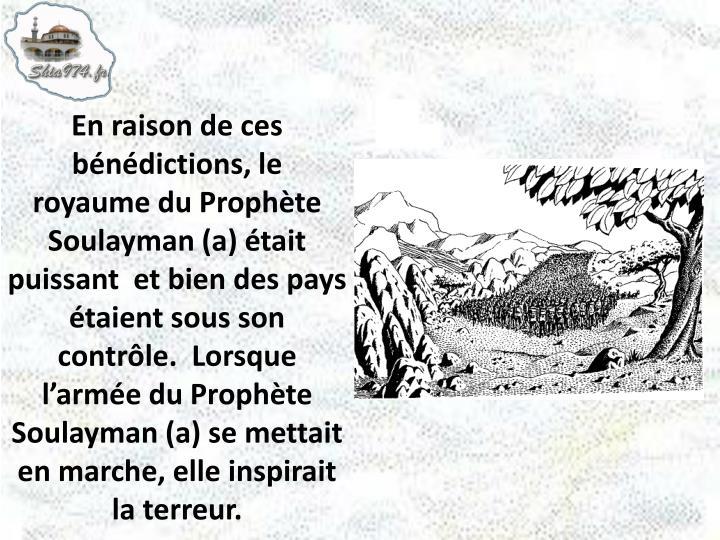 En raison de ces bénédictions, le                royaume du Prophète