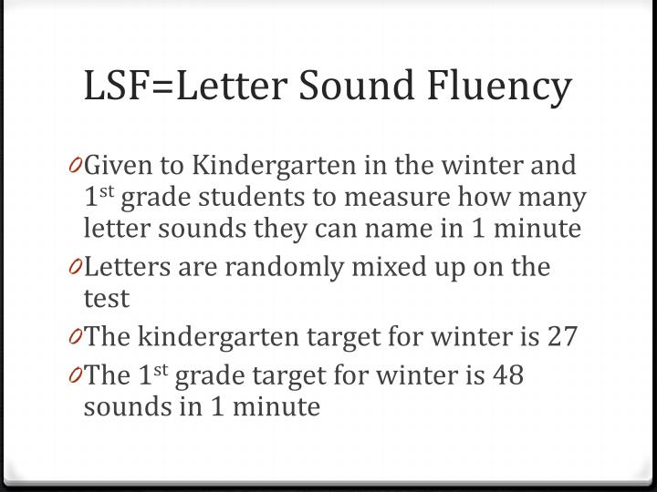 LSF=Letter Sound Fluency