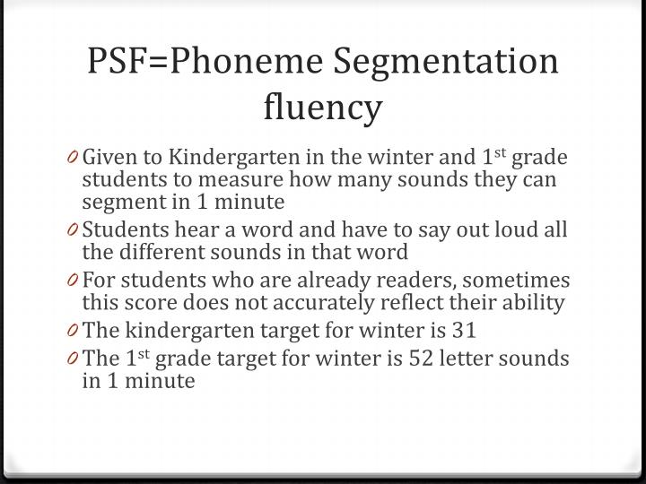 PSF=Phoneme Segmentation fluency