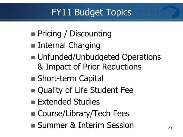 FY11 Budget Topics