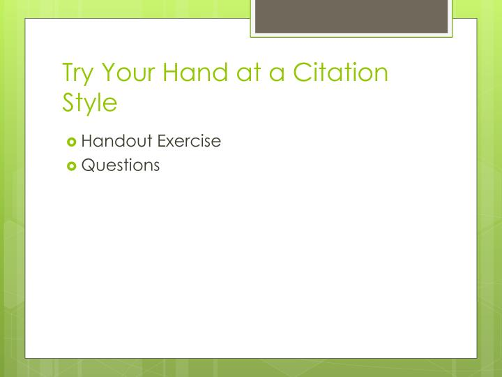 Try Your Hand at a Citation Style