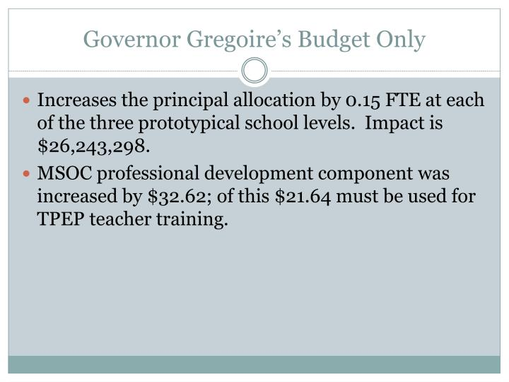 Governor Gregoire's Budget Only