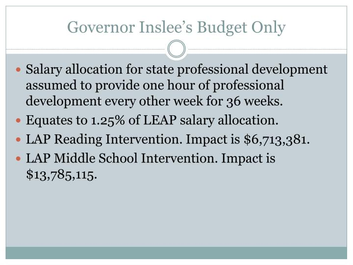 Governor Inslee's Budget Only