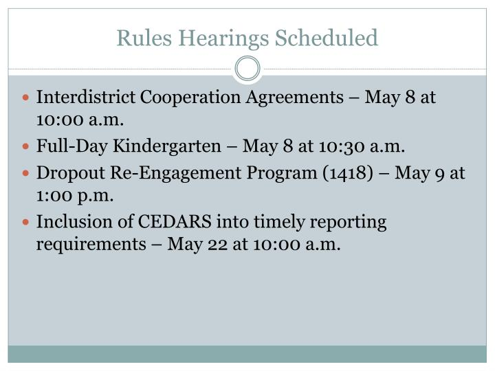 Rules Hearings Scheduled