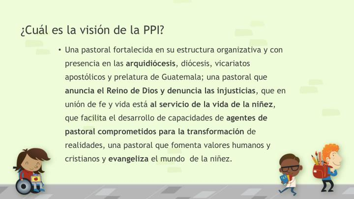 ¿Cuál es la visión de la PPI?