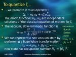 to quantize