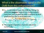 what is the observable signal in the cmb from this enhancement
