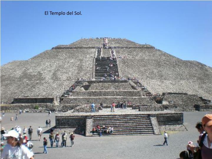 El Templo del Sol.