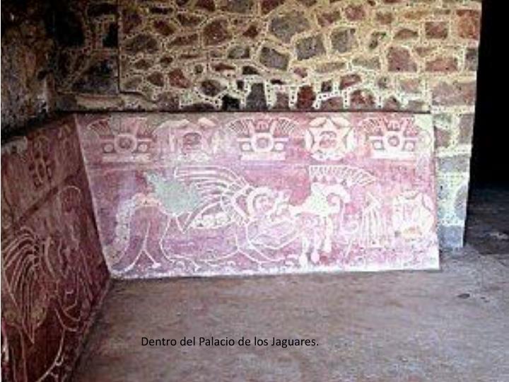 Dentro del Palacio de los Jaguares.