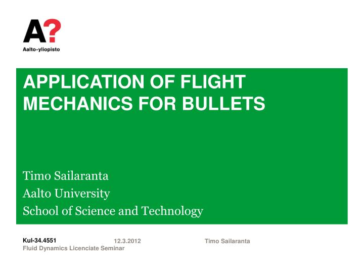 Application of flight mechanics for bullets