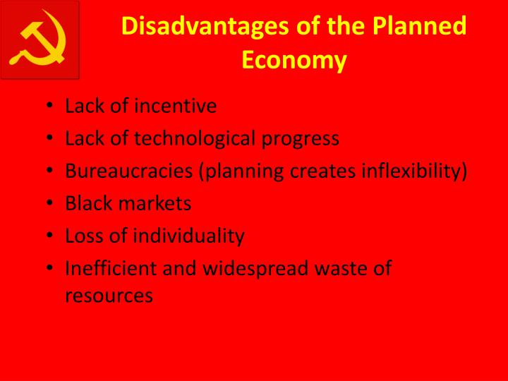 Disadvantages of the Planned Economy