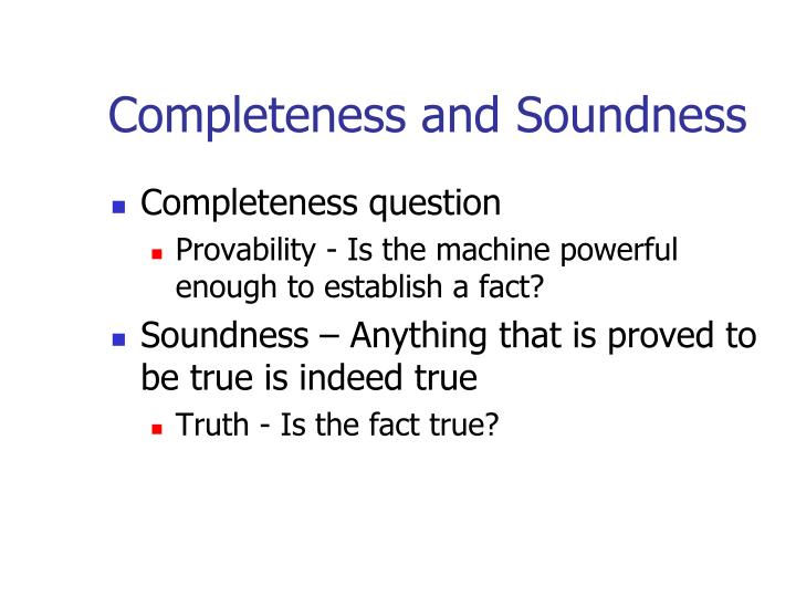 Completeness and Soundness