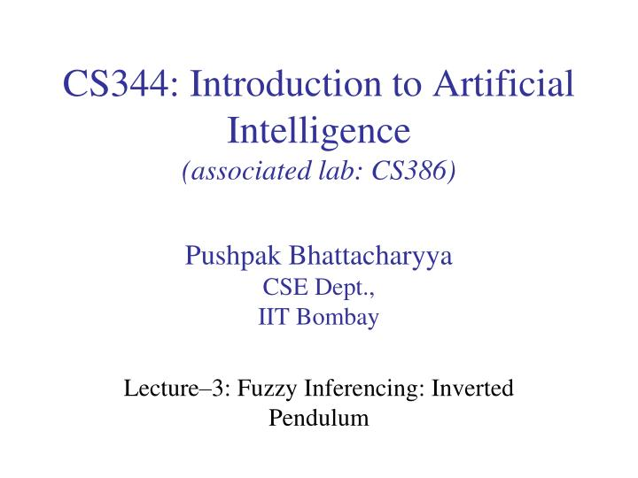Cs344 introduction to artificial intelligence associated lab cs386