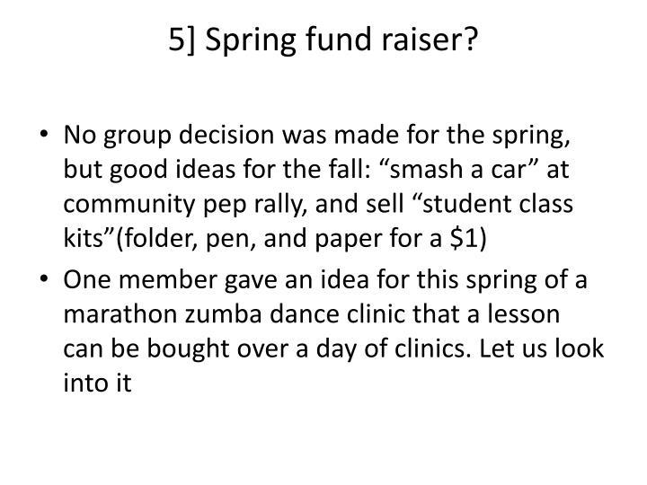 5] Spring fund