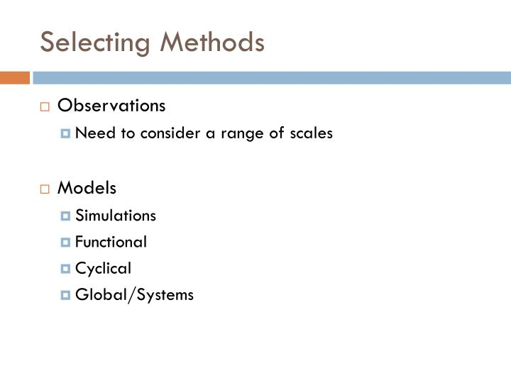Selecting Methods