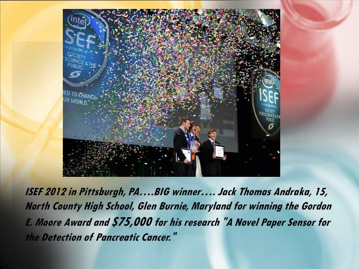 ISEF 2012 in Pittsburgh, PA….BIG winner…. Jack Thomas