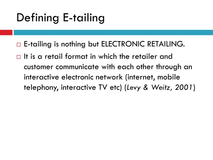 Defining e tailing