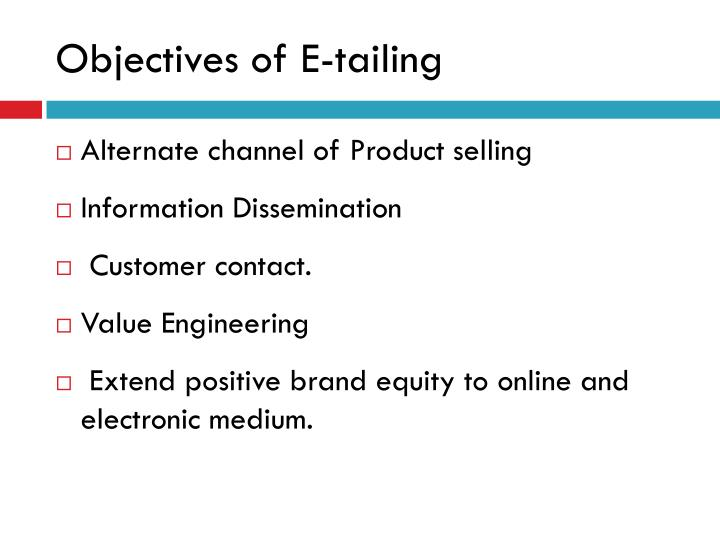 Objectives of E-tailing
