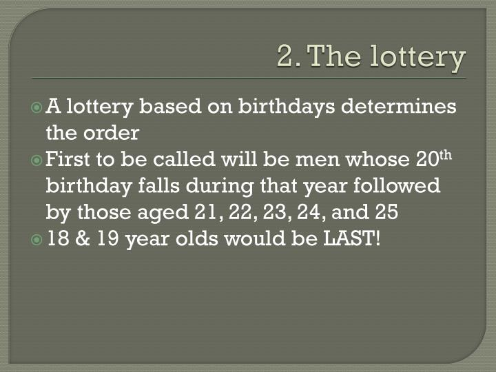 2. The lottery