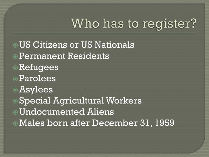 Who has to register