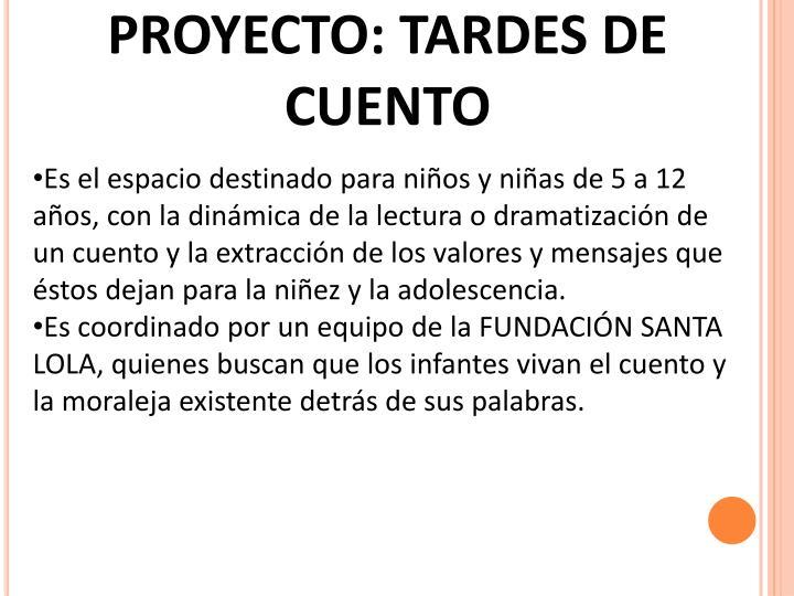 PROYECTO: TARDES DE CUENTO