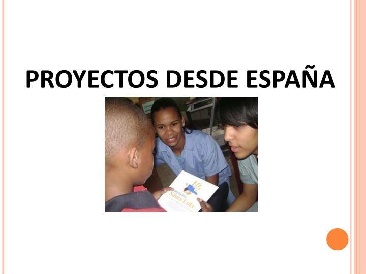 PROYECTOS DESDE ESPAÑA