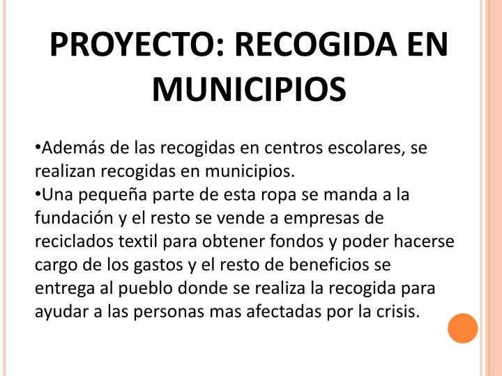 PROYECTO: RECOGIDA EN MUNICIPIOS