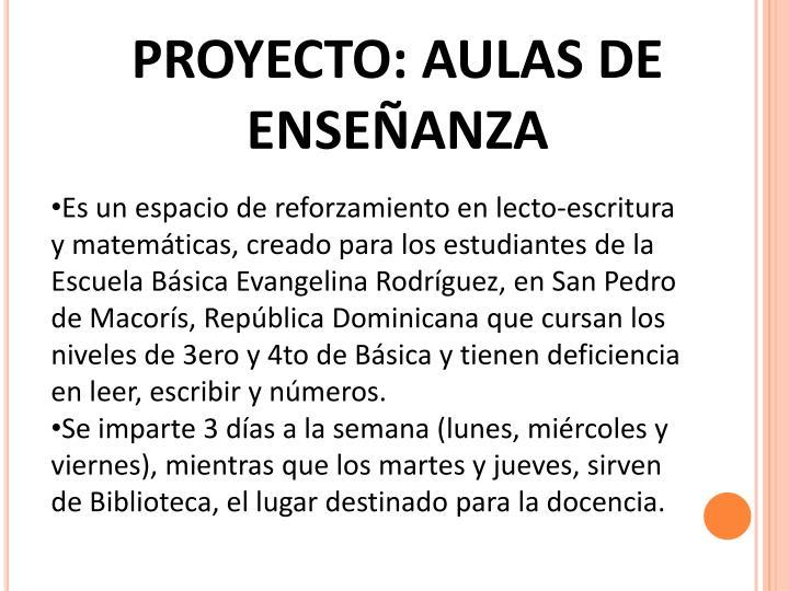 PROYECTO: AULAS DE ENSEÑANZA