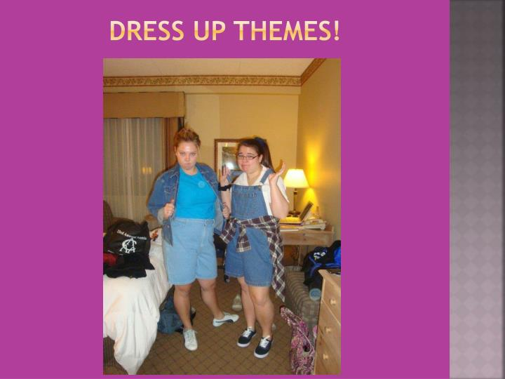 Dress Up Themes!