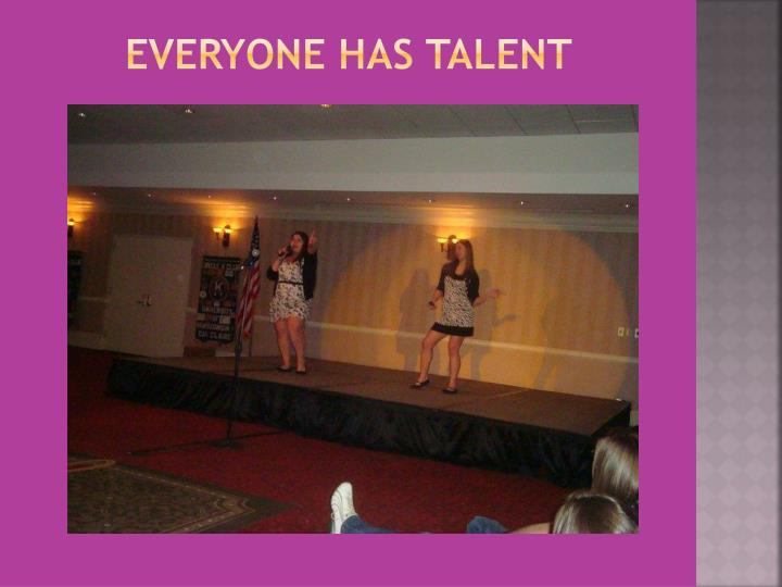 Everyone Has Talent