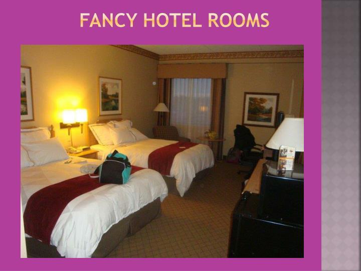 Fancy Hotel Rooms