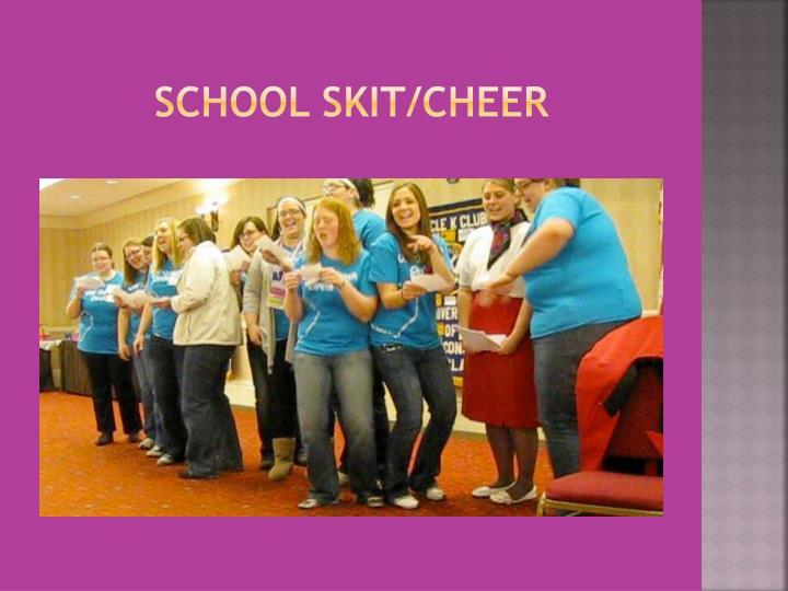 School Skit/Cheer