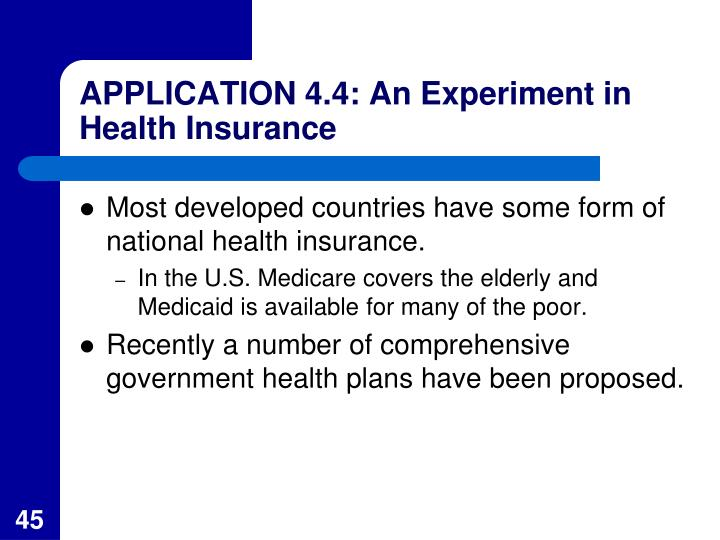 APPLICATION 4.4: An Experiment in Health Insurance