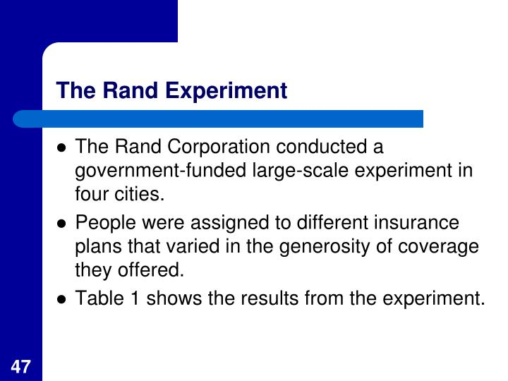 The Rand Experiment
