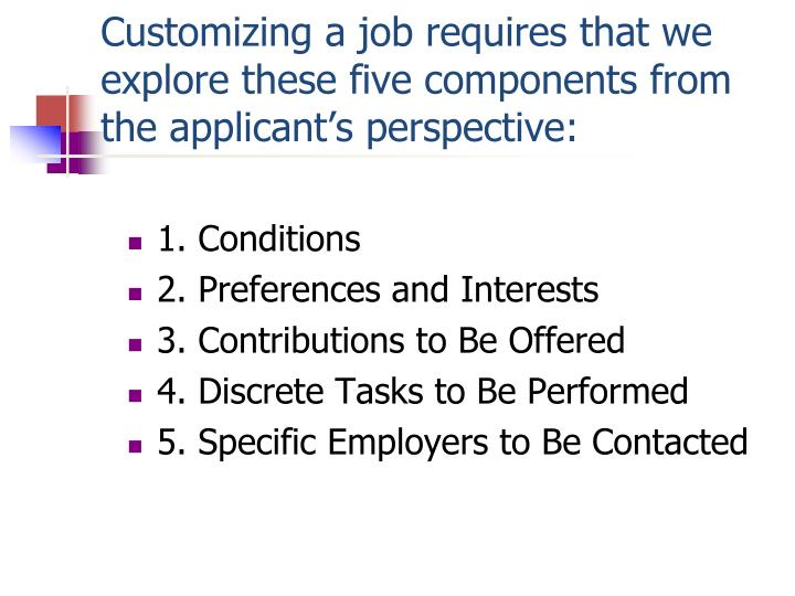 Customizing a job requires that we explore these five components from the applicant's perspective: