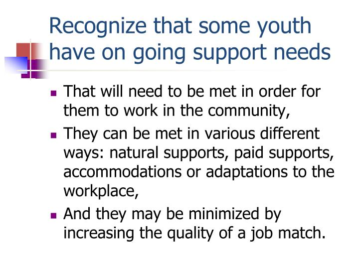 Recognize that some youth have on going support needs