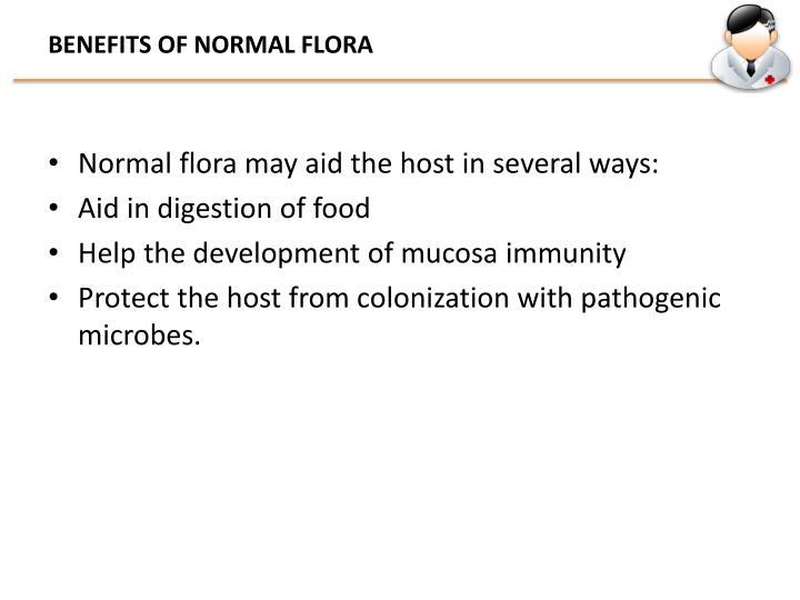 BENEFITS OF NORMAL FLORA