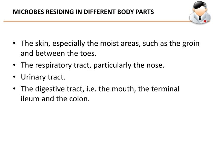 MICROBES RESIDING IN DIFFERENT BODY PARTS