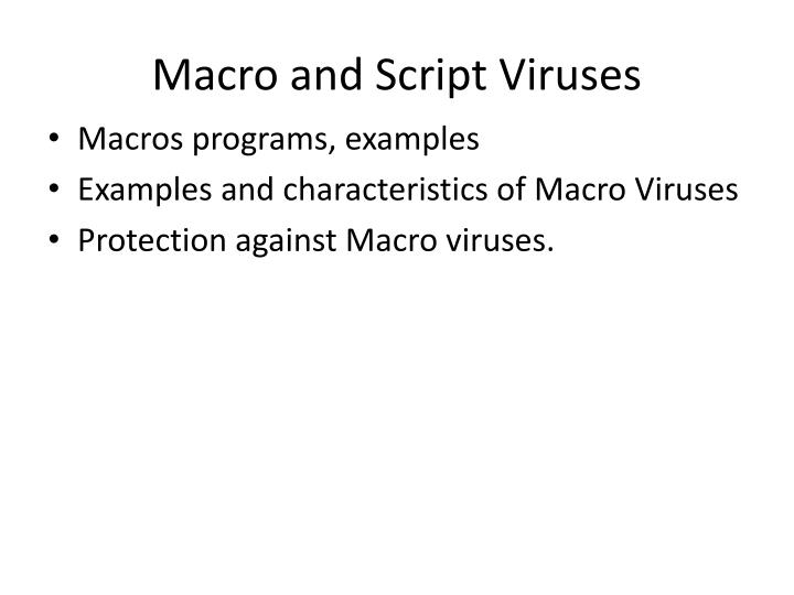 Macro and Script Viruses